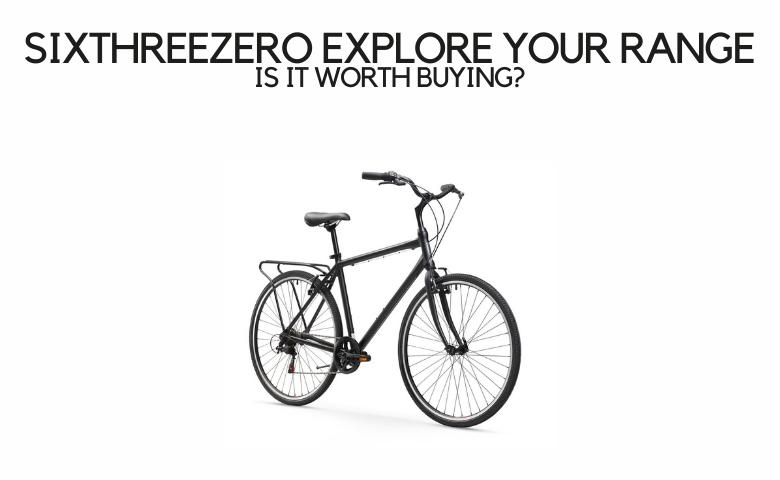 sixthreezero explore your range review